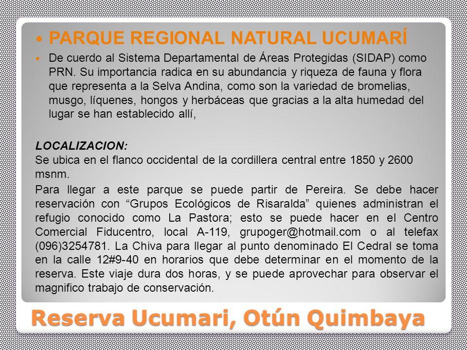 Reserva Ucumari, Otún Quimbaya
