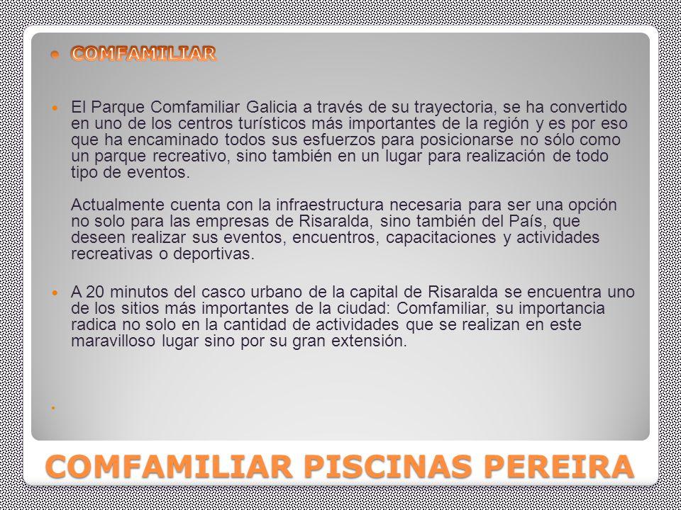 COMFAMILIAR PISCINAS PEREIRA