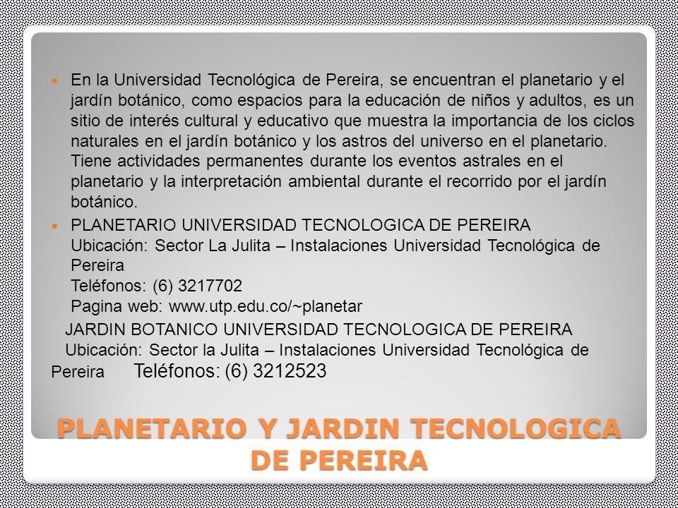 PLANETARIO Y JARDIN TECNOLOGICA DE PEREIRA