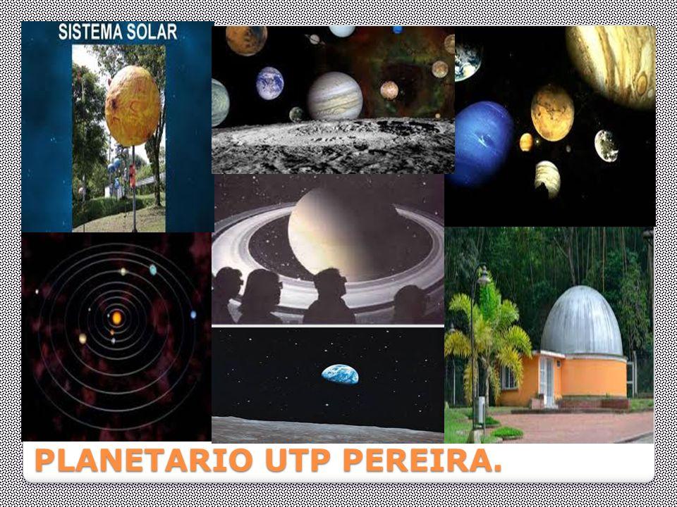 PLANETARIO UTP PEREIRA.