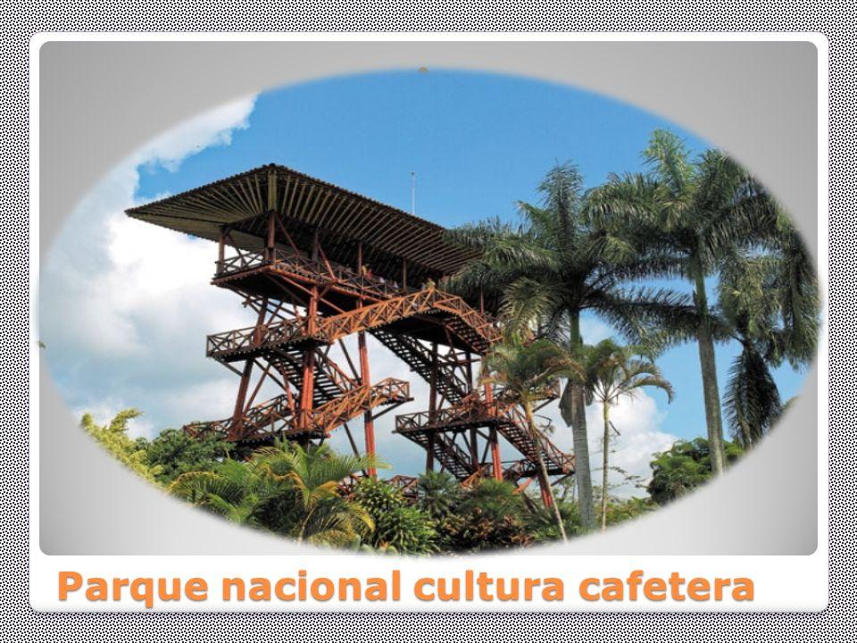 Parque nacional cultura cafetera