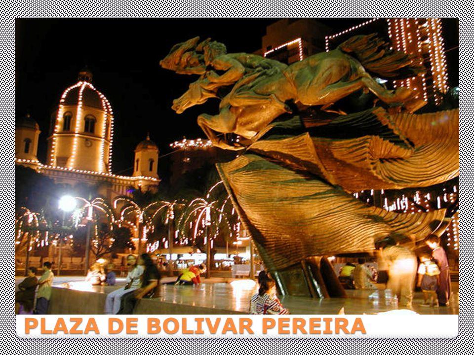 PLAZA DE BOLIVAR PEREIRA