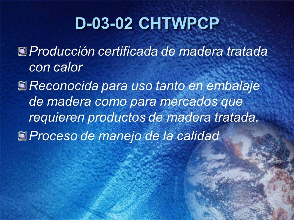 D-03-02 CHTWPCP Producción certificada de madera tratada con calor