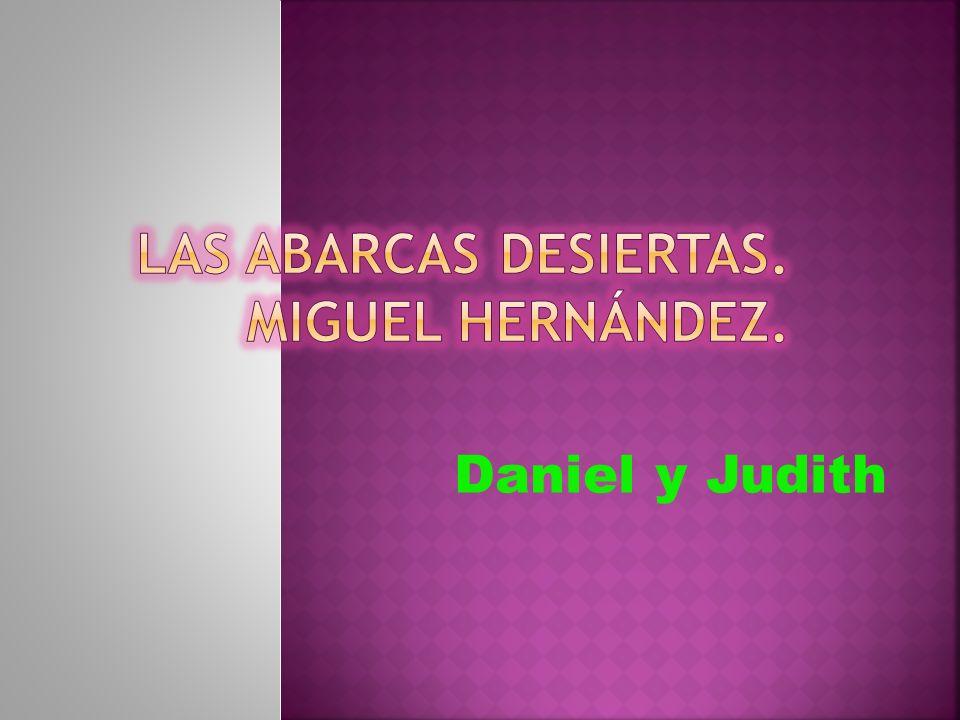 LAS ABARCAS DESIERTAS. MIGUEL HERNáNDEZ.