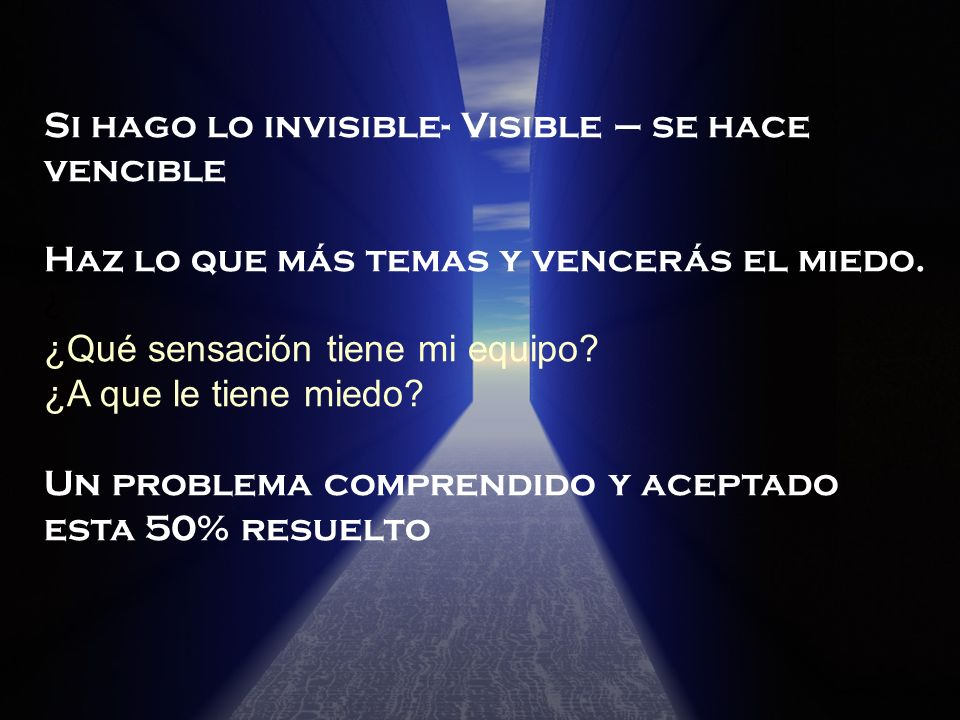 Si hago lo invisible- Visible – se hace vencible