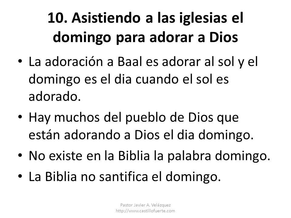 10. Asistiendo a las iglesias el domingo para adorar a Dios