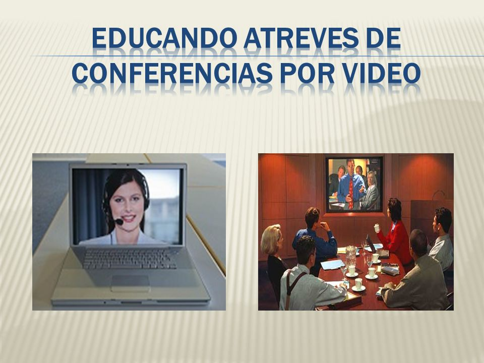 Educando atreves de conferencias por video