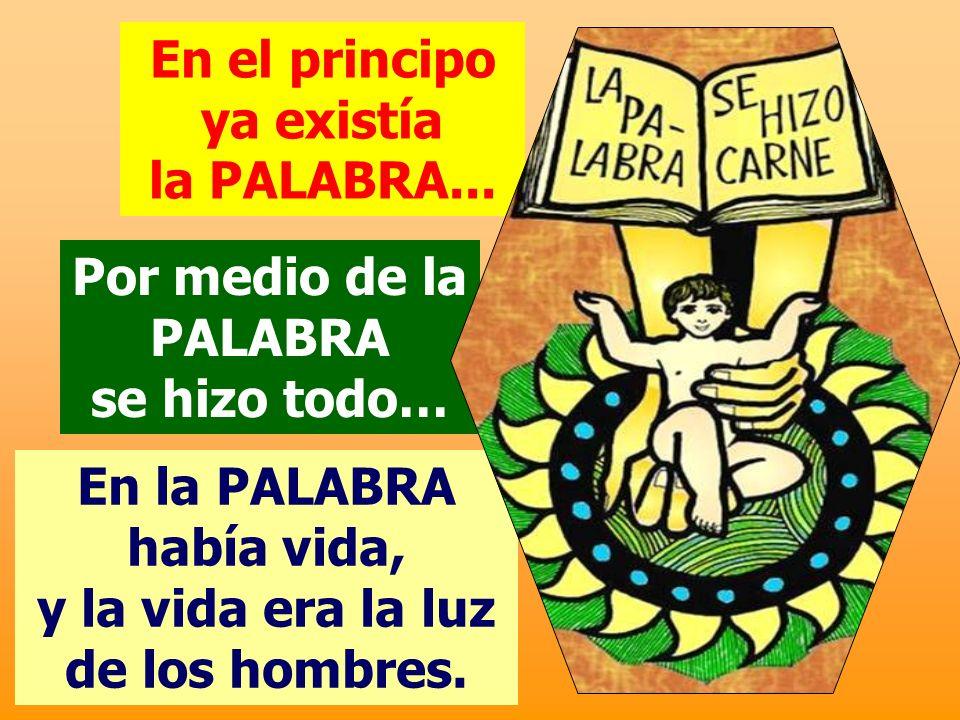 En el principo ya existía la PALABRA...