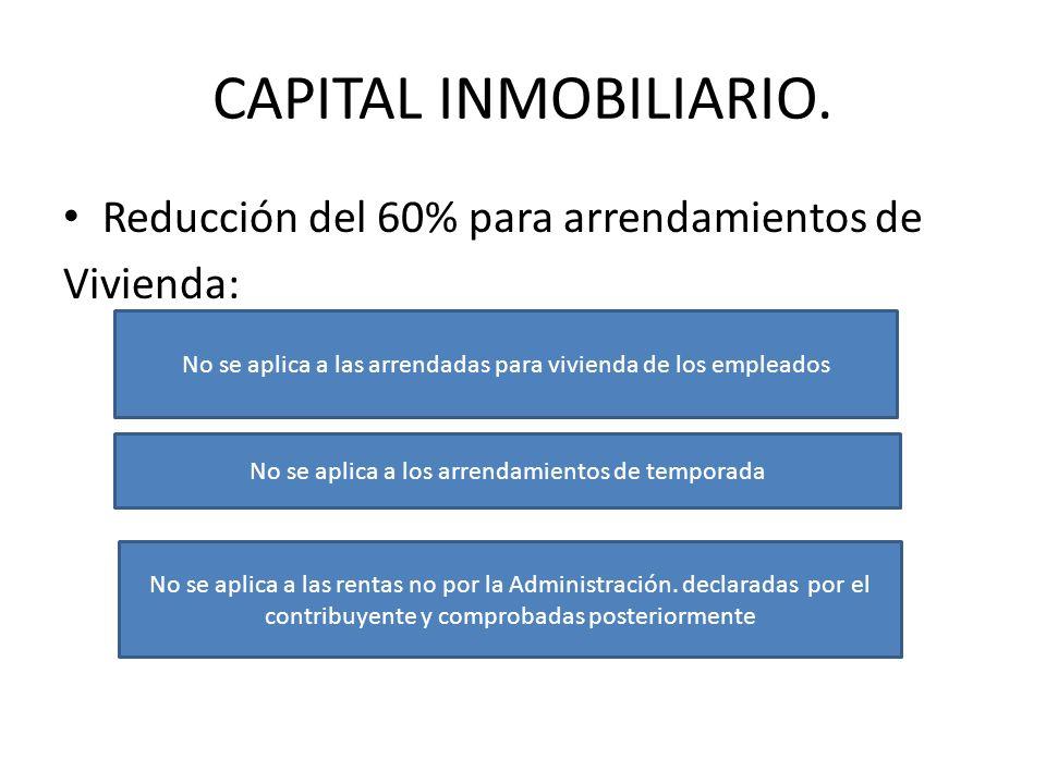 CAPITAL INMOBILIARIO. Reducción del 60% para arrendamientos de