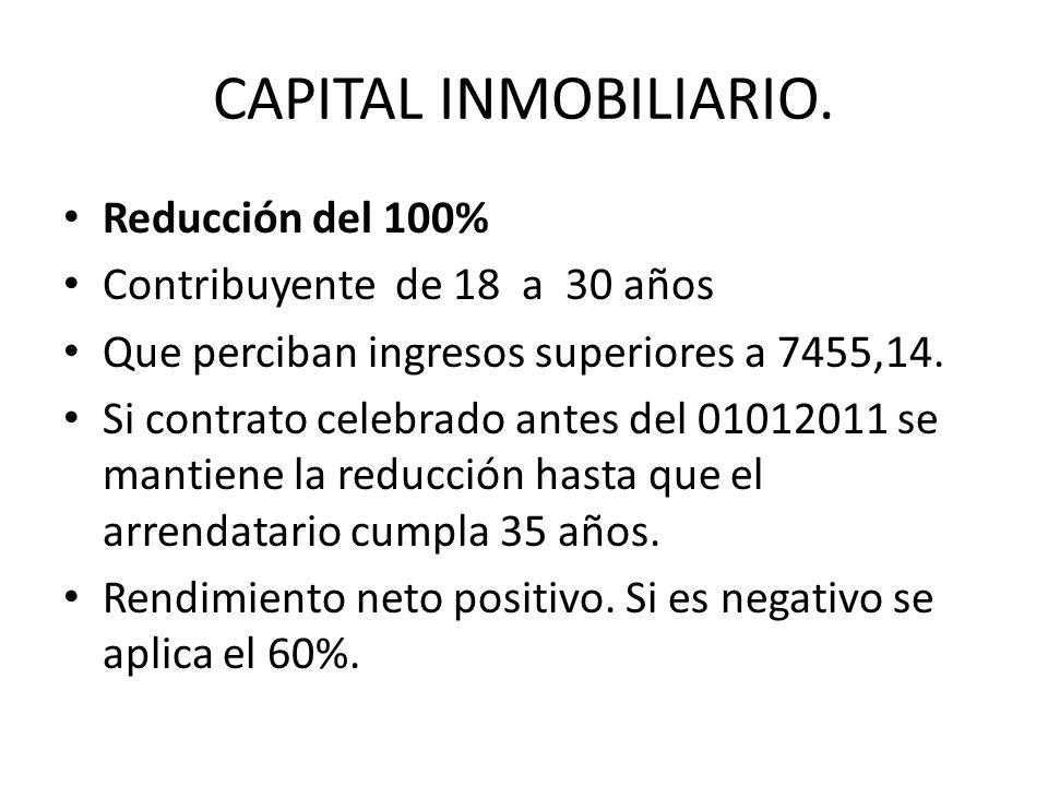 CAPITAL INMOBILIARIO. Reducción del 100% Contribuyente de 18 a 30 años
