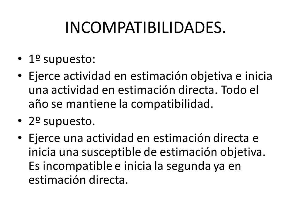 INCOMPATIBILIDADES. 1º supuesto: