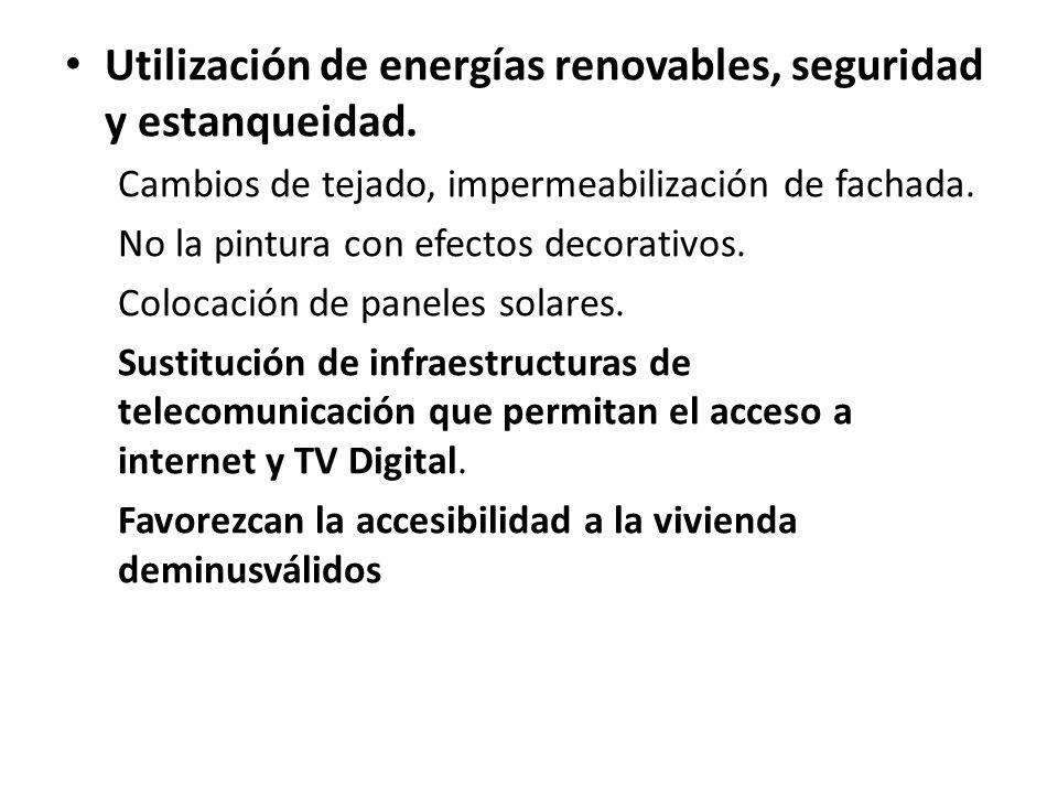 Utilización de energías renovables, seguridad y estanqueidad.