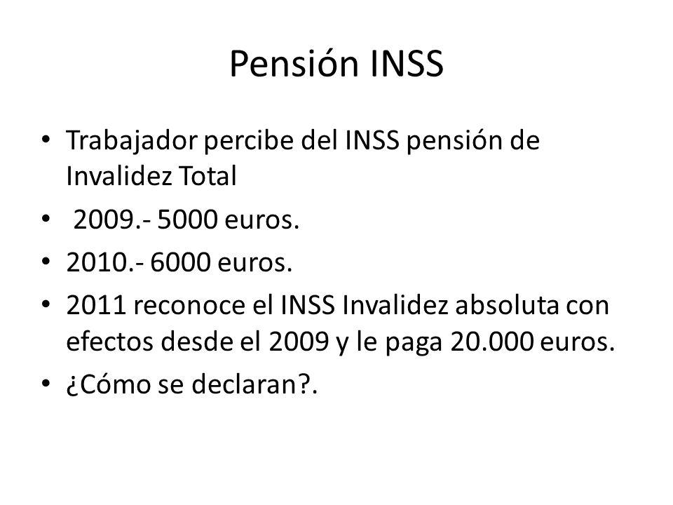 Pensión INSS Trabajador percibe del INSS pensión de Invalidez Total