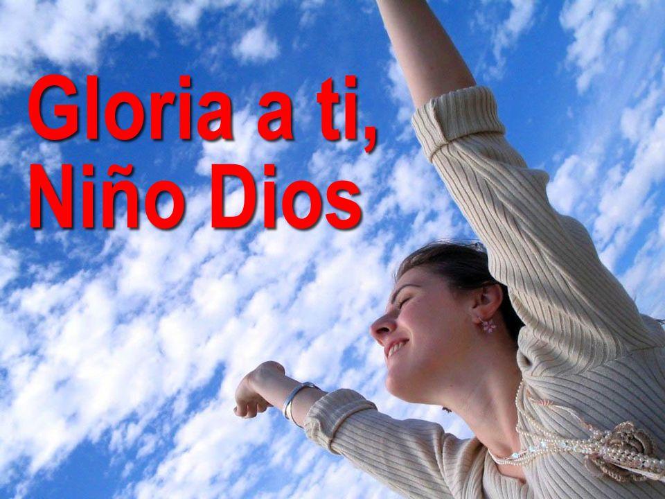 Gloria a ti, Niño Dios GLORIA Y ORACIÓN