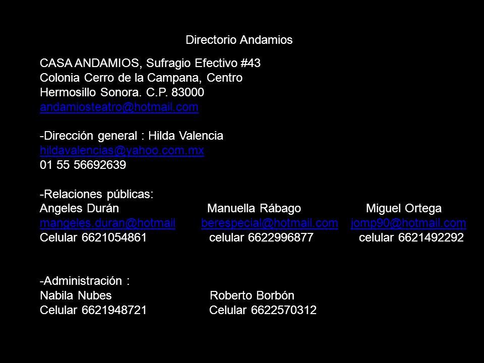 Directorio Andamios CASA ANDAMIOS, Sufragio Efectivo #43. Colonia Cerro de la Campana, Centro. Hermosillo Sonora. C.P. 83000.