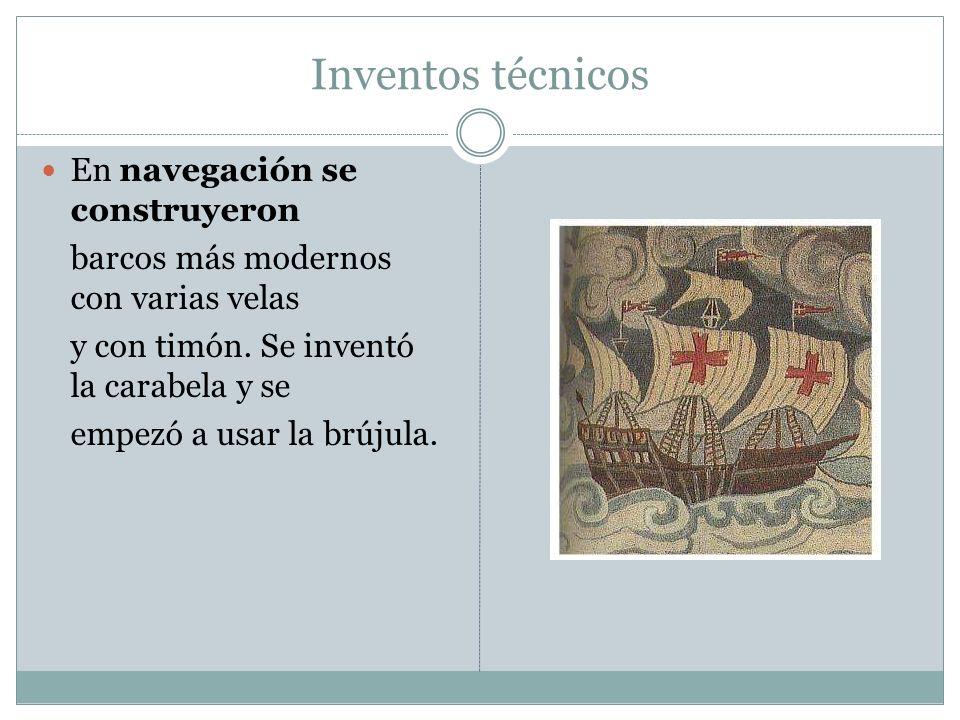 Inventos técnicos En navegación se construyeron