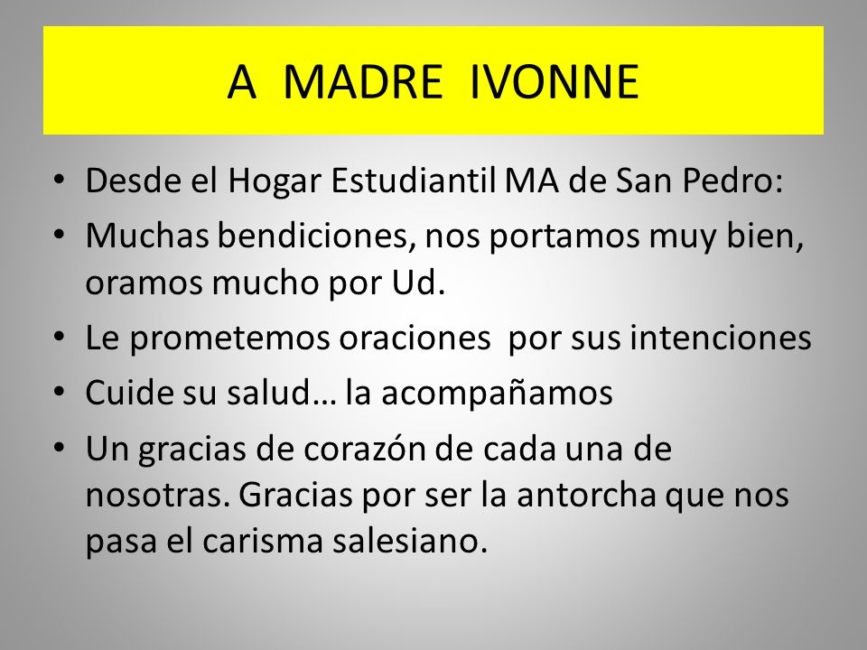 A MADRE IVONNE Desde el Hogar Estudiantil MA de San Pedro:
