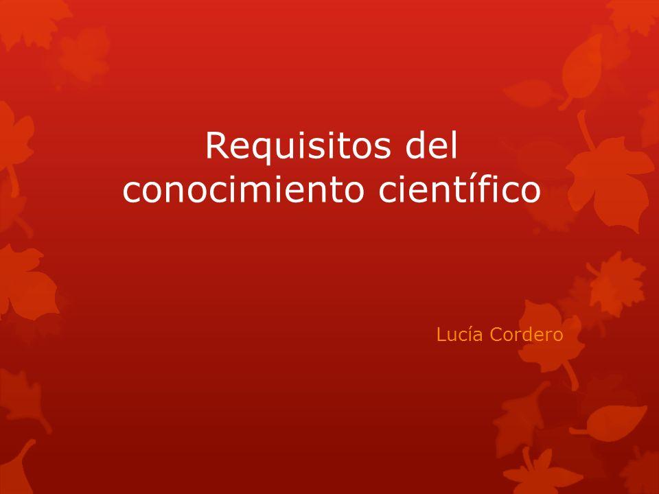 Requisitos del conocimiento científico