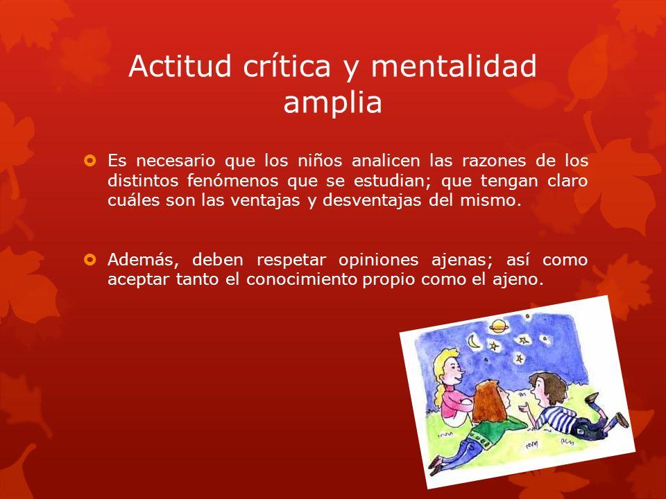 Actitud crítica y mentalidad amplia