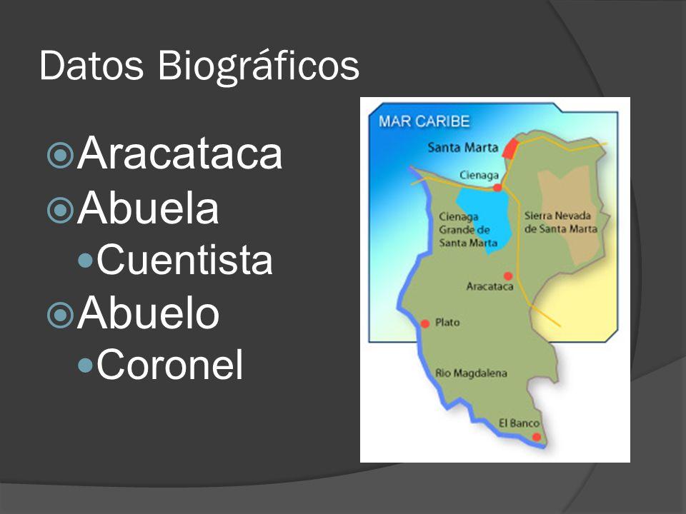 Aracataca Abuela Abuelo Datos Biográficos Cuentista Coronel