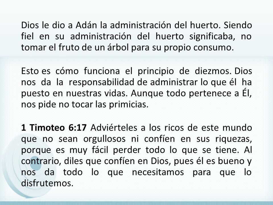 Dios le dio a Adán la administración del huerto