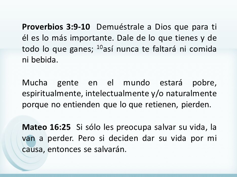 Proverbios 3:9-10 Demuéstrale a Dios que para ti él es lo más importante.