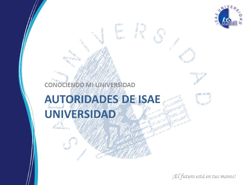 Autoridades de ISAE Universidad
