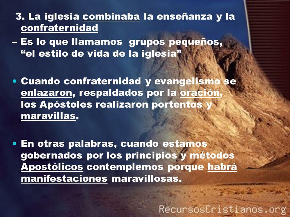 3. La iglesia combinaba la enseñanza y la confraternidad