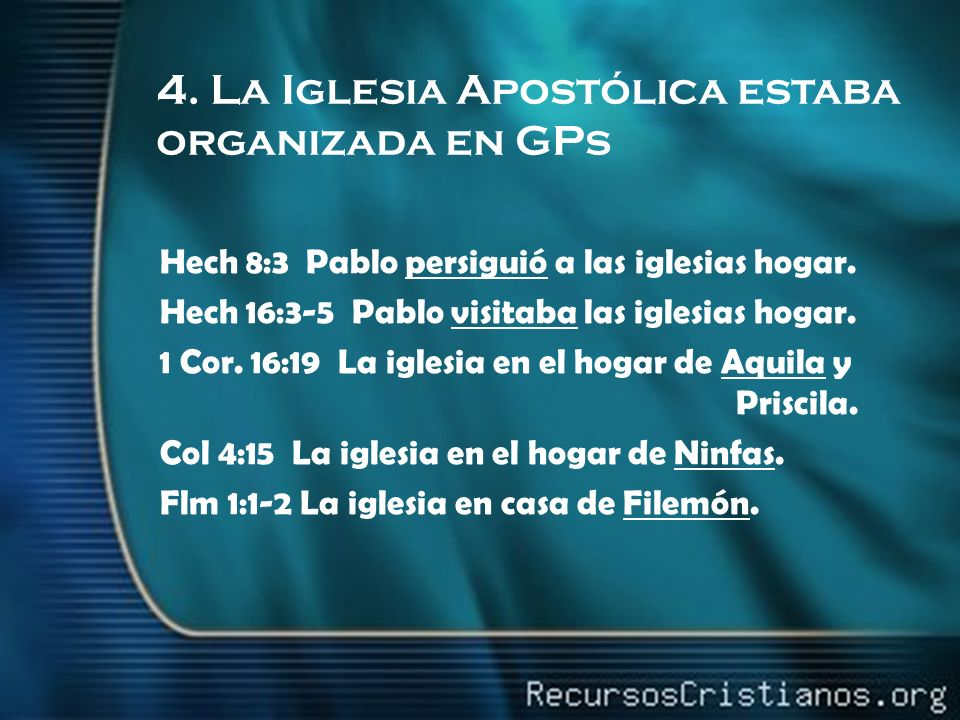 4. La Iglesia Apostólica estaba organizada en GPs