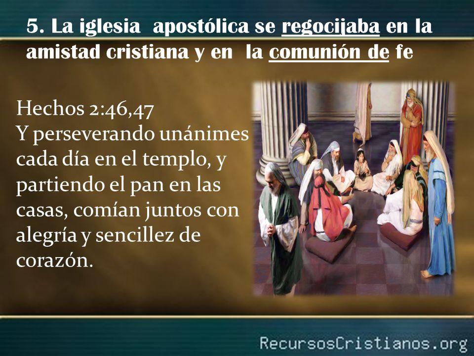 5. La iglesia apostólica se regocijaba en la amistad cristiana y en la comunión de fe