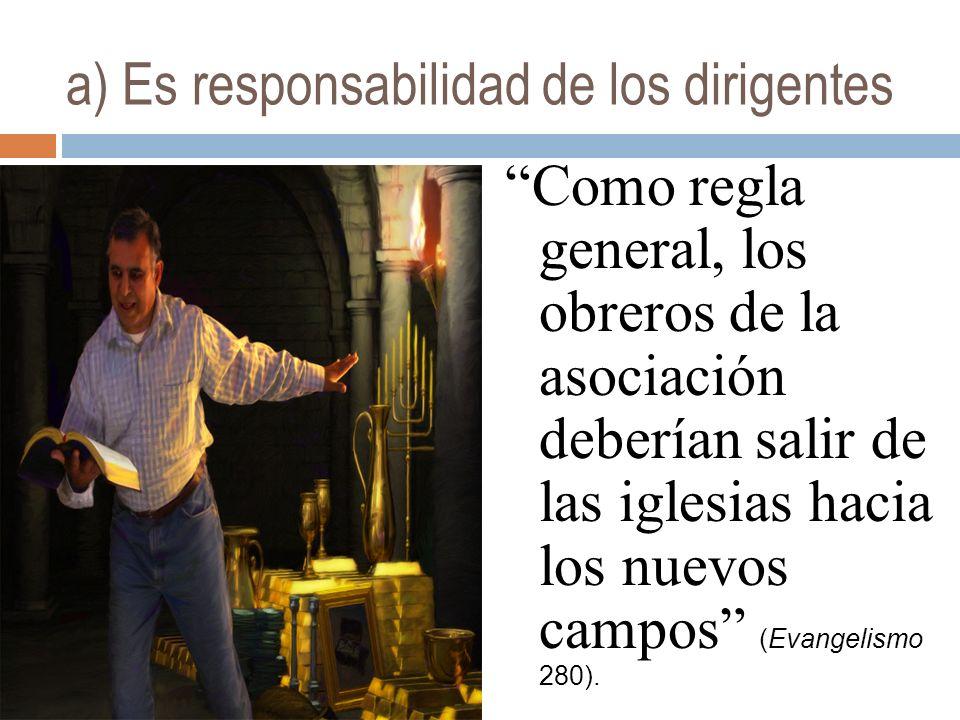 a) Es responsabilidad de los dirigentes