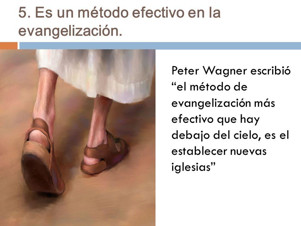 5. Es un método efectivo en la evangelización.