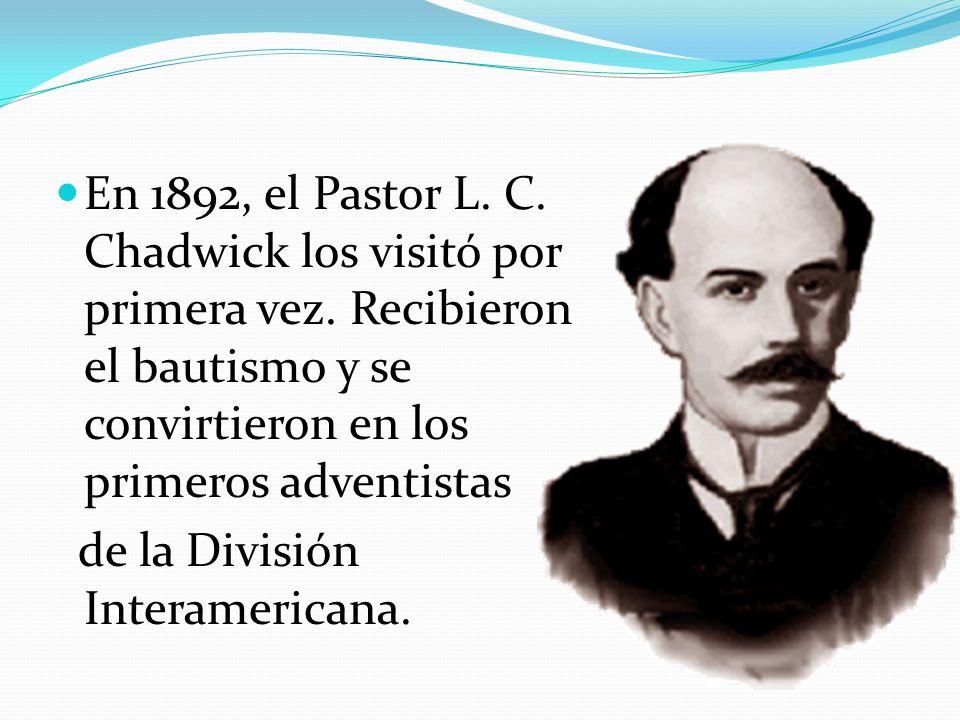En 1892, el Pastor L. C. Chadwick los visitó por primera vez