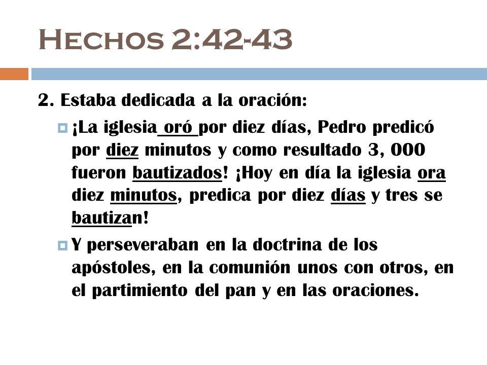 Hechos 2:42-43 2. Estaba dedicada a la oración: