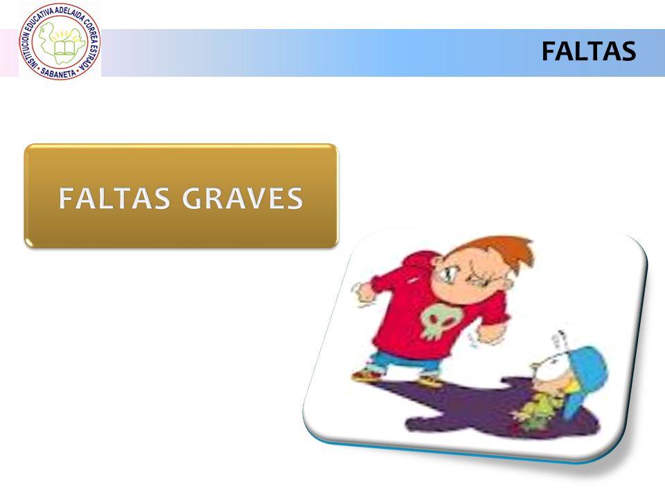 FALTAS FALTAS GRAVES