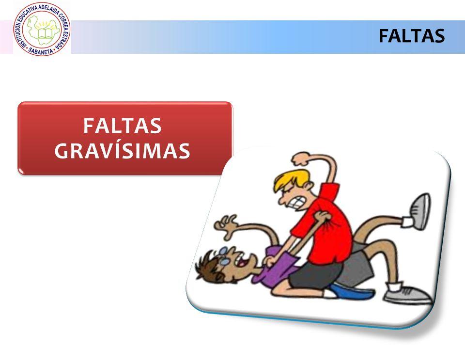 FALTAS FALTAS GRAVÍSIMAS