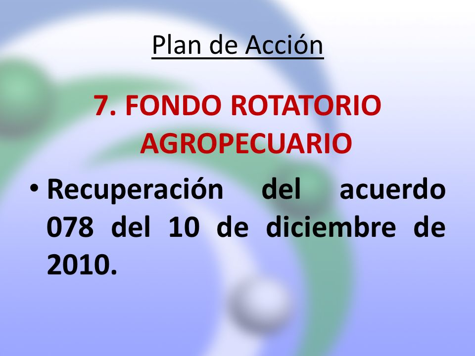 7. FONDO ROTATORIO AGROPECUARIO