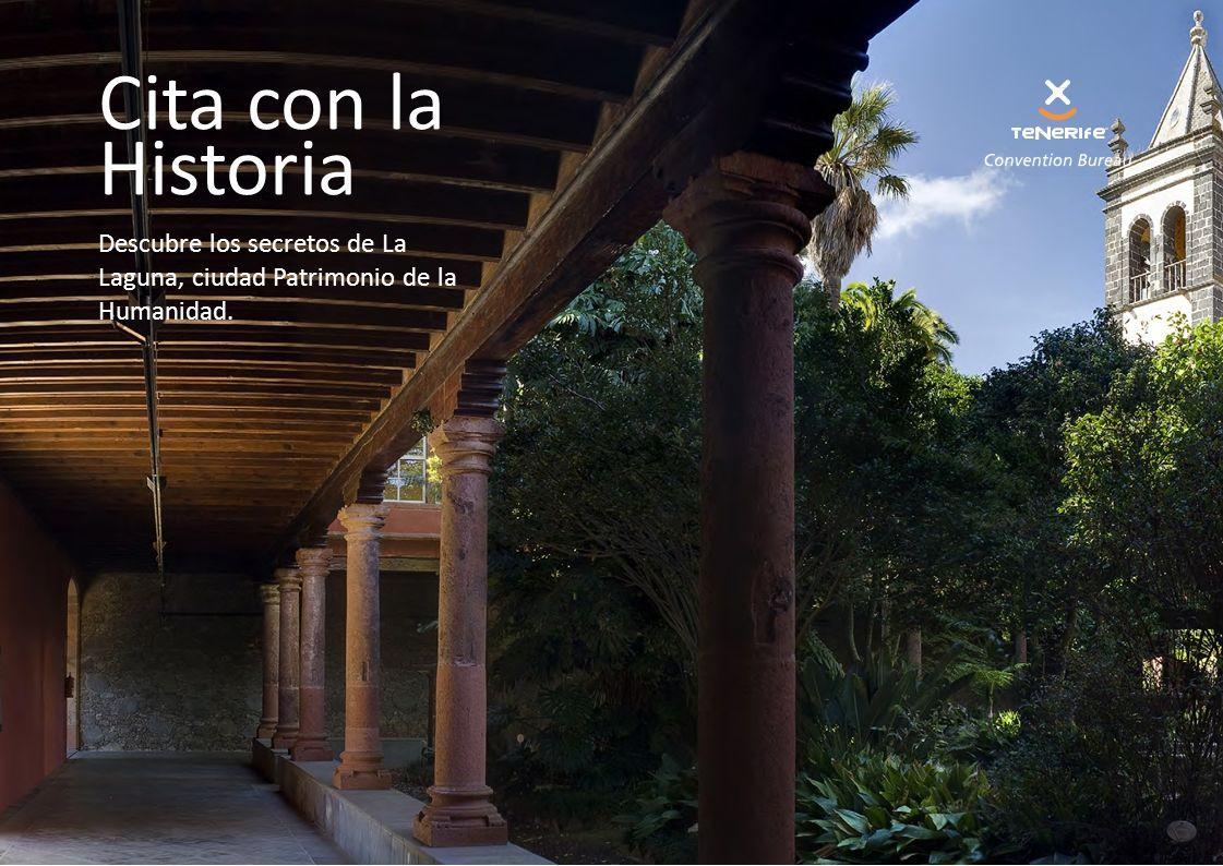 Cita con la Historia Descubre los secretos de La Laguna, ciudad Patrimonio de la Humanidad.