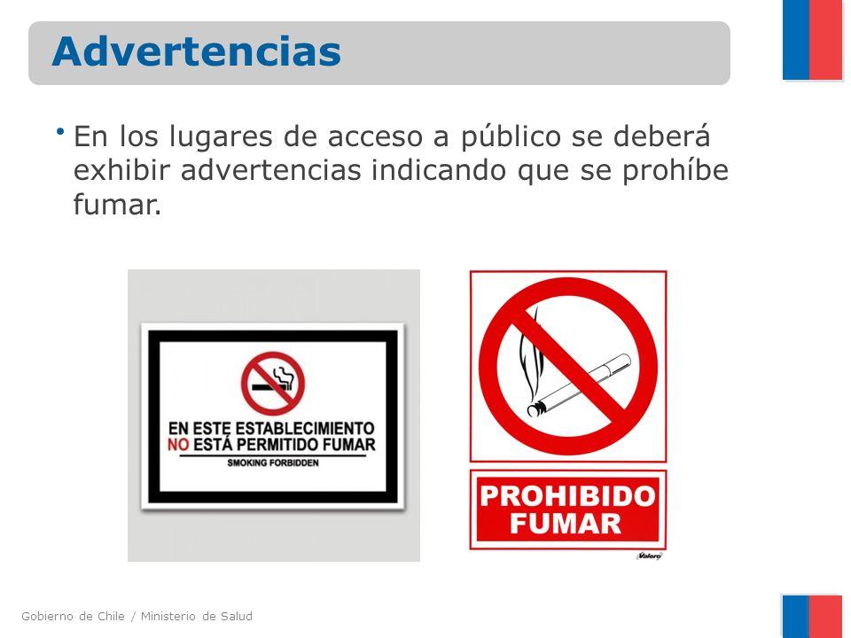Advertencias En los lugares de acceso a público se deberá exhibir advertencias indicando que se prohíbe fumar.