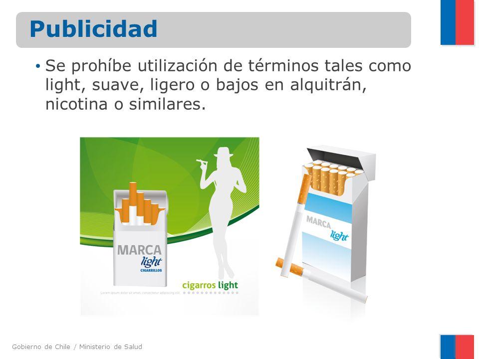 Publicidad Se prohíbe utilización de términos tales como light, suave, ligero o bajos en alquitrán, nicotina o similares.
