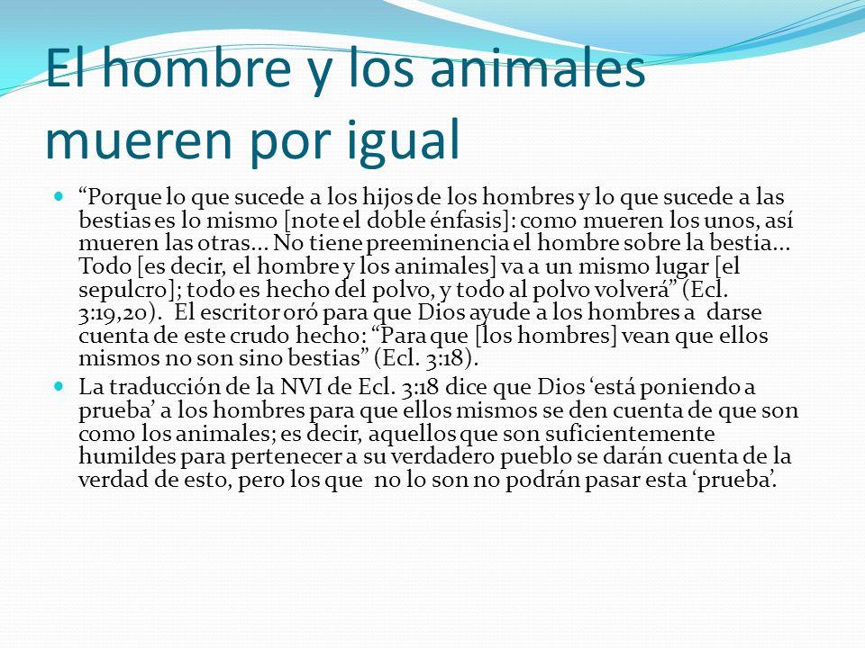 El hombre y los animales mueren por igual