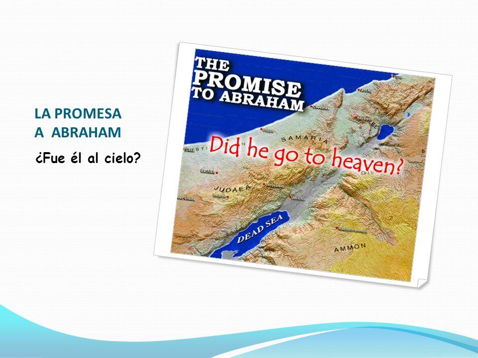 LA PROMESA A ABRAHAM ¿Fue él al cielo 4.4 (29)