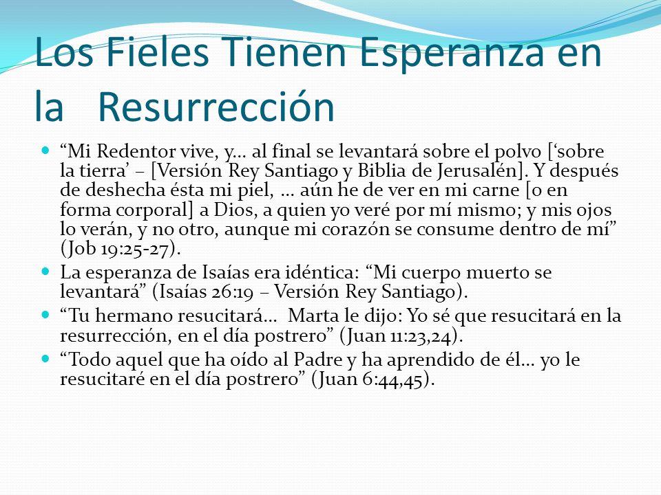 Los Fieles Tienen Esperanza en la Resurrección