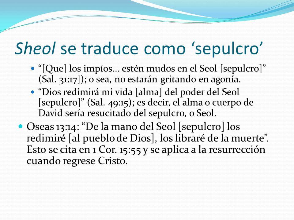 Sheol se traduce como 'sepulcro'