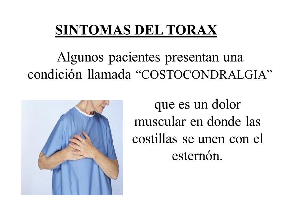 Algunos pacientes presentan una condición llamada COSTOCONDRALGIA