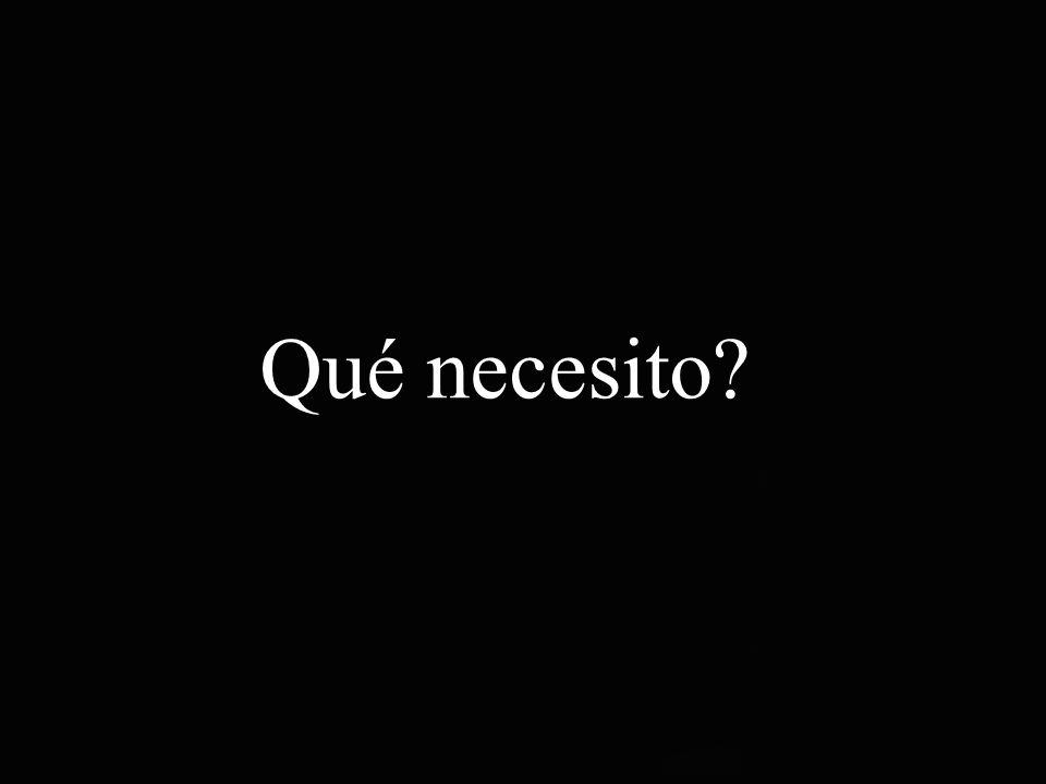 Qué necesito