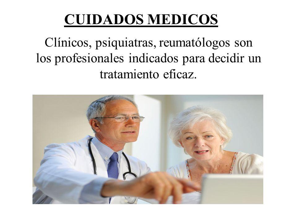 CUIDADOS MEDICOS Clínicos, psiquiatras, reumatólogos son
