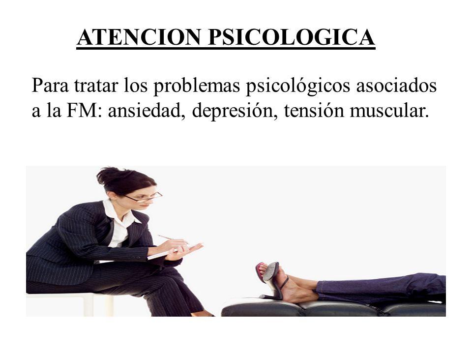 ATENCION PSICOLOGICA Para tratar los problemas psicológicos asociados