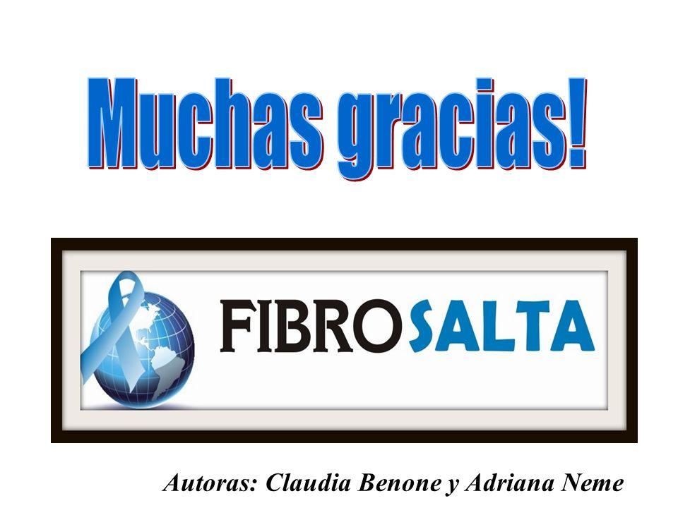 Muchas gracias! Autoras: Claudia Benone y Adriana Neme