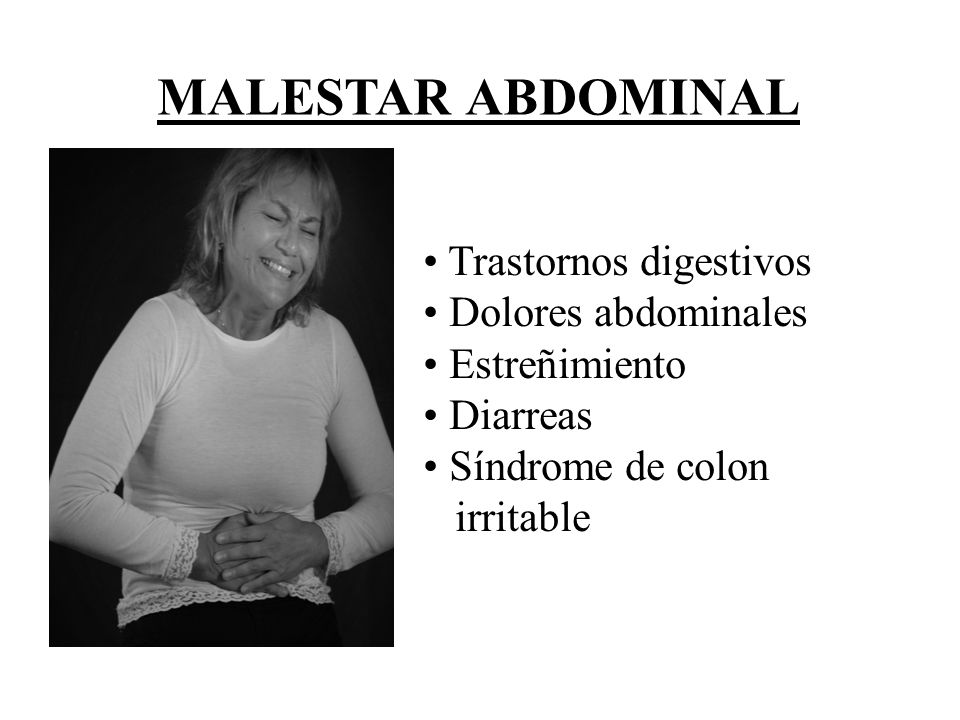 MALESTAR ABDOMINAL Trastornos digestivos Dolores abdominales